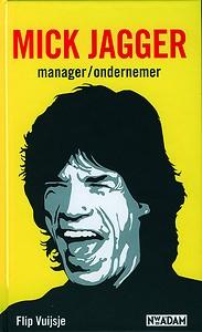 Mick Jagger : manager/ondernemer